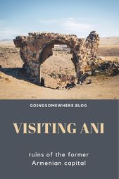 Visiting Ani: ruins of the former Armenian capital – Going Somewhere