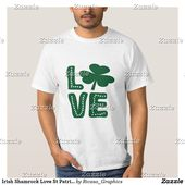 Irish Shamrock Love St Patricks Day T-Shirt | Zazzle.com