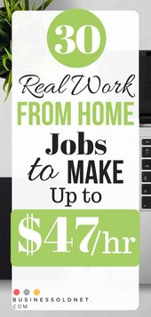 30 Real Work from Home Jobs to Make Up to $47/hr -…