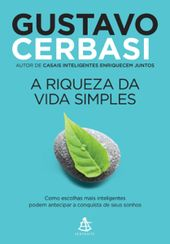 Ler A riqueza da vida simples livros PDF PDF/ePub – Gustavo Cerbasi
