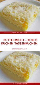 Buttermilch – Kokos – Kuchen Tassenkuchen, …