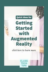 Quick Ideas for Getting Started with Augmented Reality – Class Tech Tips