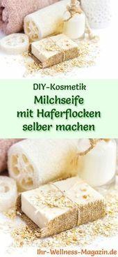 Milchseife mit Haferflocken selber machen – Seifen-Rezept & Anleitung