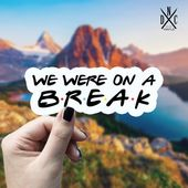 We Were On A Break Vinyl Sticker, Rachel Green, Best Friend Gift, Friends TV Show Stickers, Decal, Macbook Decal, Stickers Macbook Pro