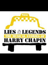 Lies Legends The Musical Stories Of Harry Chapin Chapin Harry Musicals