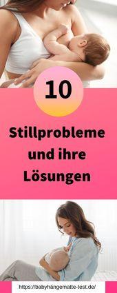 10 Stillprobleme und wie du sie lösen kannst ,  #kannst #kinderstillenwielange #lösen #sie #S…