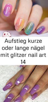 Erheben Sie kurze oder lange Nägel mit Glitzernagelkunst 14   – Nagel