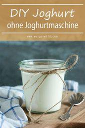 Joghurt selber machen – Anleitung für cremige DIY Joghurts – DIY +++