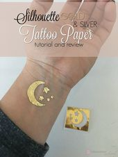 Silhouette Gold and Silver Tattoo Paper: Tutorial and Review   – Silhouette
