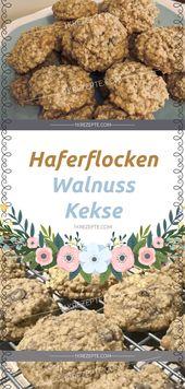 Haferflocken – Walnuss – Kekse – Einfache Rezepte