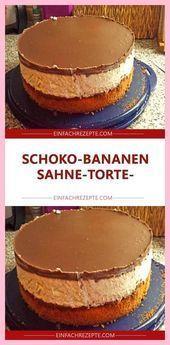 Schokoladen-Bananen-Sahnetorte #SchokoladenbrotCremetarte #SchokoladenbrotCreme …