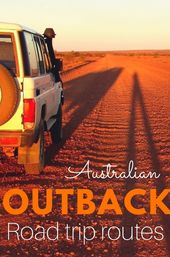 four Street Journey Routes For Exploring the Australian Outback