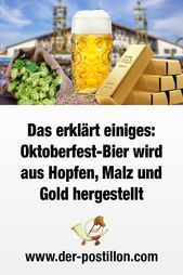 Das erklärt einiges: Oktoberfest-Bier wird aus Hopfen, Malz und Gold hergestell…