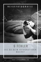 Die #6 #größten #Fehler, #die #du #als #Anfänger #beim #Fotografieren #machst # # #fotografie…