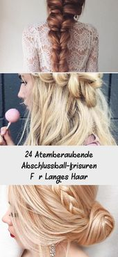 24 stunning prom hairstyles for long hair # prom # stunning # hairstyles # long