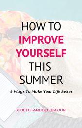 9 Möglichkeiten, sich zu verbessern und Ihr Leben im Sommer zu verbessern – Body and Mind