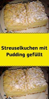 Streuselkuchen mit Pudding gefülltZutaten für: Für den Mürbeteig: 250 g Mehl 120 g weiche Butter 1 P