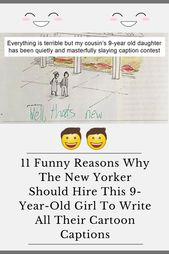 11 Funny Reasons Why The New Yorker Should Hire This 9 Year Old Girl To Write All Their Cartoon Captions In 2020 Jokes And Riddles 9 Year Old Girl Funny