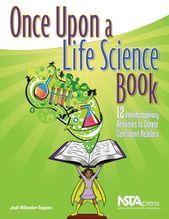Once Upon a Life Science Book: 12 Interdisciplinary Activities to Create … – Jodi Wheeler-Toppen -…