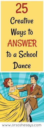 25 Creative Ways to Answer to School Dances