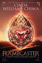 Couverture Reveal: Flamecaster (Shattered Realms # 1) de Cinda Williams Chima -En vente …   – Book Cover Reveals