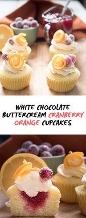 Weiße Schokolade Buttercreme Cranberry Orange Cupcakes #Weihnachten #Cupcakes My du …