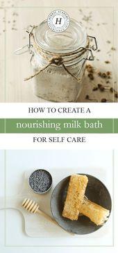 So erstellen Sie ein pflegendes Milchbad zur Selbstpflege – Handmade Bath and Beauty