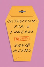 Instructions for a Funeral eBook par David Means   – Book covers