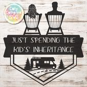 RV Camper Camping Couple on Deck Chairs Just Spending The Kid's Inheritance SVG Cut File