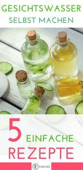 Gesichtswasser selber machen – 5 einfache Rezepte für Skin Toner #careskin DI…