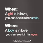 Love & Soulmate Quotes : When a girl is in love, you can see it in her smile. When a boy is in love, you …