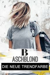 Aschblond – that's the color for blond hair now!   – Haarfarben