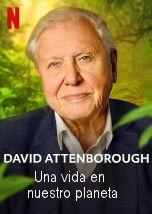 David Attenborough Una Vida En Nuestro Planeta Area Documental Un Hombre Ha Visto Más Cosas Del Mundo Natural Que Nin Documentales David Attenborough Vida