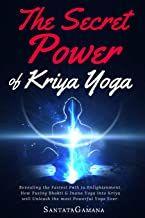 Gratis Scarica The Secret Power Of Kriya Yoga Revealing The Fastest Path To Enlightenment How Fusing Bhakti Jnana Yoga Into Kriya Will Unleash The Most Nel 2020 Libri