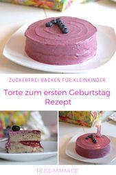 Kuchen für Kleinkinder ohne Zucker zum ersten Geburtstag – Rezepte von Reise-Mama.de