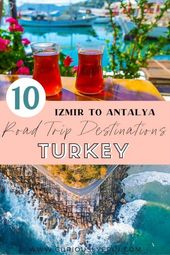 Top 10 Must Visit Destinations On The Turkish Riviera – Curiously Erin