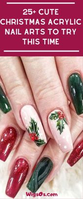 25+ Cute Christmas Acrylic Nail Arts to Try this Time #AcrylicNails #Nailsart #ChristmasNail