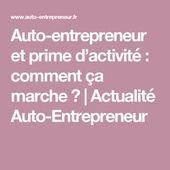Auto Entrepreneur Et Prime D Activite Comment Ca Marche