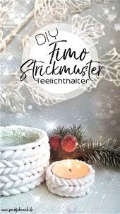 DIY – FIMO Strickanleitung Teelichthalter selber   – DIY Anleitungen für Weihnachten