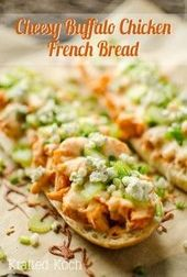 Cheesy Buffalo Chicken French Bread tops crunchy french bread with spicy buffalo… –