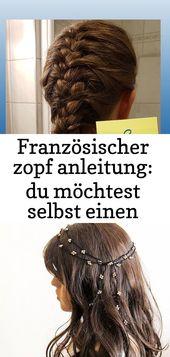 Französische Flechtanleitung: Sie möchten lernen, wie man selbst ein Geflecht flechtet? hier fi 2   – Haare
