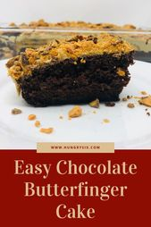 Easy Chocolate Butterfinger Cake – dekadenter Schokoladenkuchen mit Schokoladensirup, …   – Food Recipes