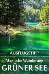 Grüner See: Erfahrungsbericht mit den besten Fotospots sowie allgemeinen Tipps …
