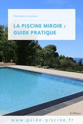 Piscine miroir : guide pratique