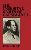 The Immortal Games Of Capablanca Dover Chess In 2020 Chess Books Immortal Books