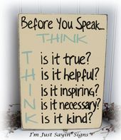Before you speak think sign This sign is hand painted in cream with …