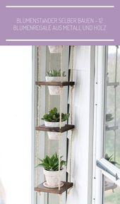 Blumenständer selber bauen – 12 Blumenregale aus Metall und Holz , #bauen #blum… – balkon-ideen-dekoration