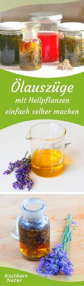 Do healing oil extracts yourself – you need to know that- Heilende Ölauszüge s…