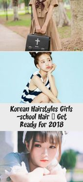 Korean Hairstyles Girls -school Hair – Get Ready For 2018 – Hairstyle