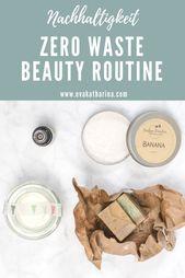 In wenigen Schritten zur Zero Waste Beauty Routine